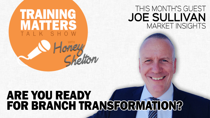 Training Matters Talk Show: Are You Ready for Branch Transformation?