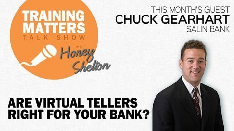 Training Matters Episode 19: Are Virtual Tellers Right for Your Bank?