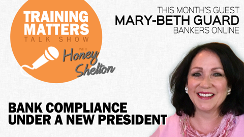 Bank Compliance Under a New President - Training Matters Episode 24