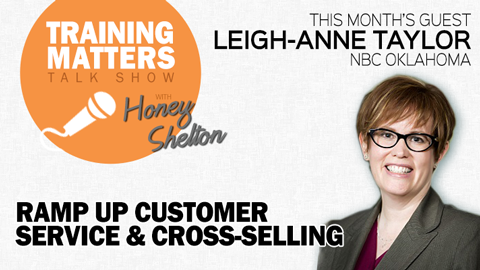 Ramp Up Customer Service & Cross-Selling - Training Matters Episode 25