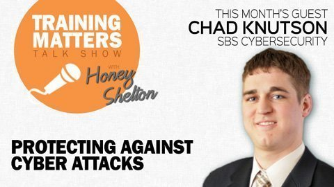 Training Matters Episode 26: Cybersecurity - Protecting Against Cyber Attacks