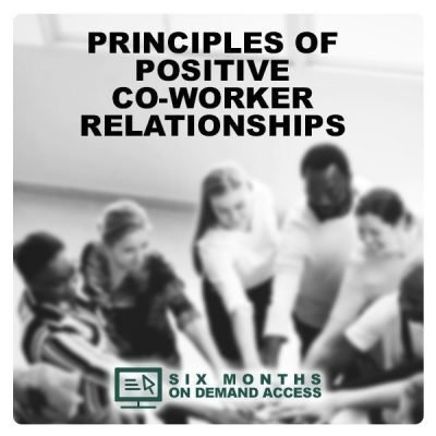 Principles of Positive Co-Worker Relationships On-Demand