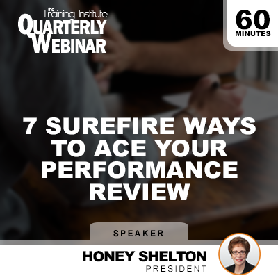 7 Surefire Steps to Ace Your Performance Review Training Institute Quarterly Webinar