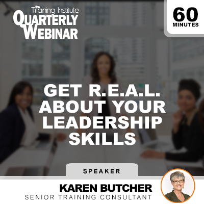 Get REAL about Your Leadership Skills - Training Institute Quarterly Webinar with Karen Butcher, CBTP