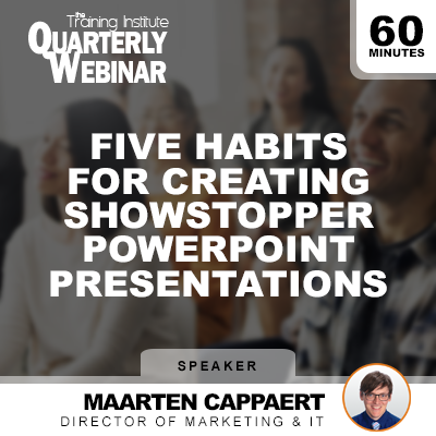 5 Habits for Creating Showstopper PowerPoint Presentations Live Webinar
