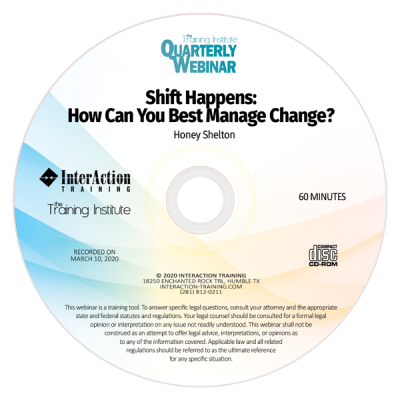 Shift Happens: How Can You Best Manage Change? - Quarterly Webinar CD-ROM